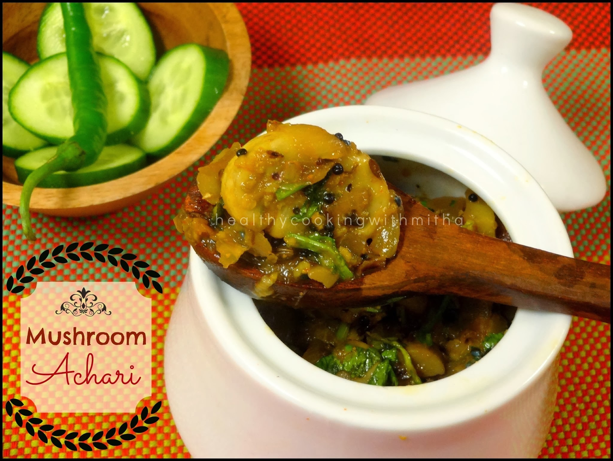 Mushroom Achari | Pickled Button Mushrooms