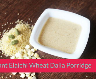 Instant Elaichi Wheat Dalia Porridge Powder Recipe