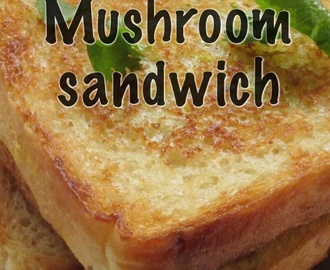 Cheesy Mushroom Sandwich Recipe - Kids Recipes