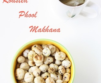 Roasted Phool Makhana | Roasted Lotus seed | Tea Time Snacks
