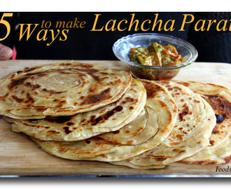Lachha Paratha Recipe in 5 ways | How to Make Multi-layered Lachha Parathas?