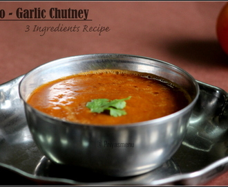 Tomato - Garlic Chutney  / 3 Ingredients Recipe