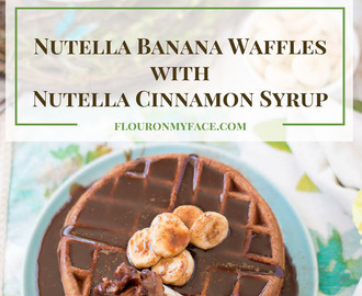 Nutella Banana Waffles with Nutella Cinnamon Syrup #FoodBlogGenius