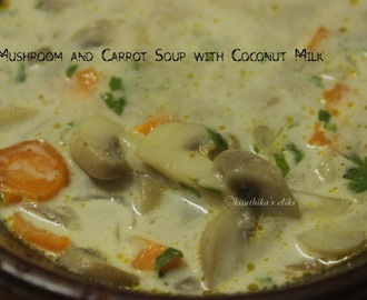 Mushroom and Carrot Soup with Coconut Milk - A Vegan Soup...