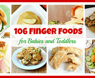 106 Baby Finger Food Recipes / Baby Led Weaning Recipes