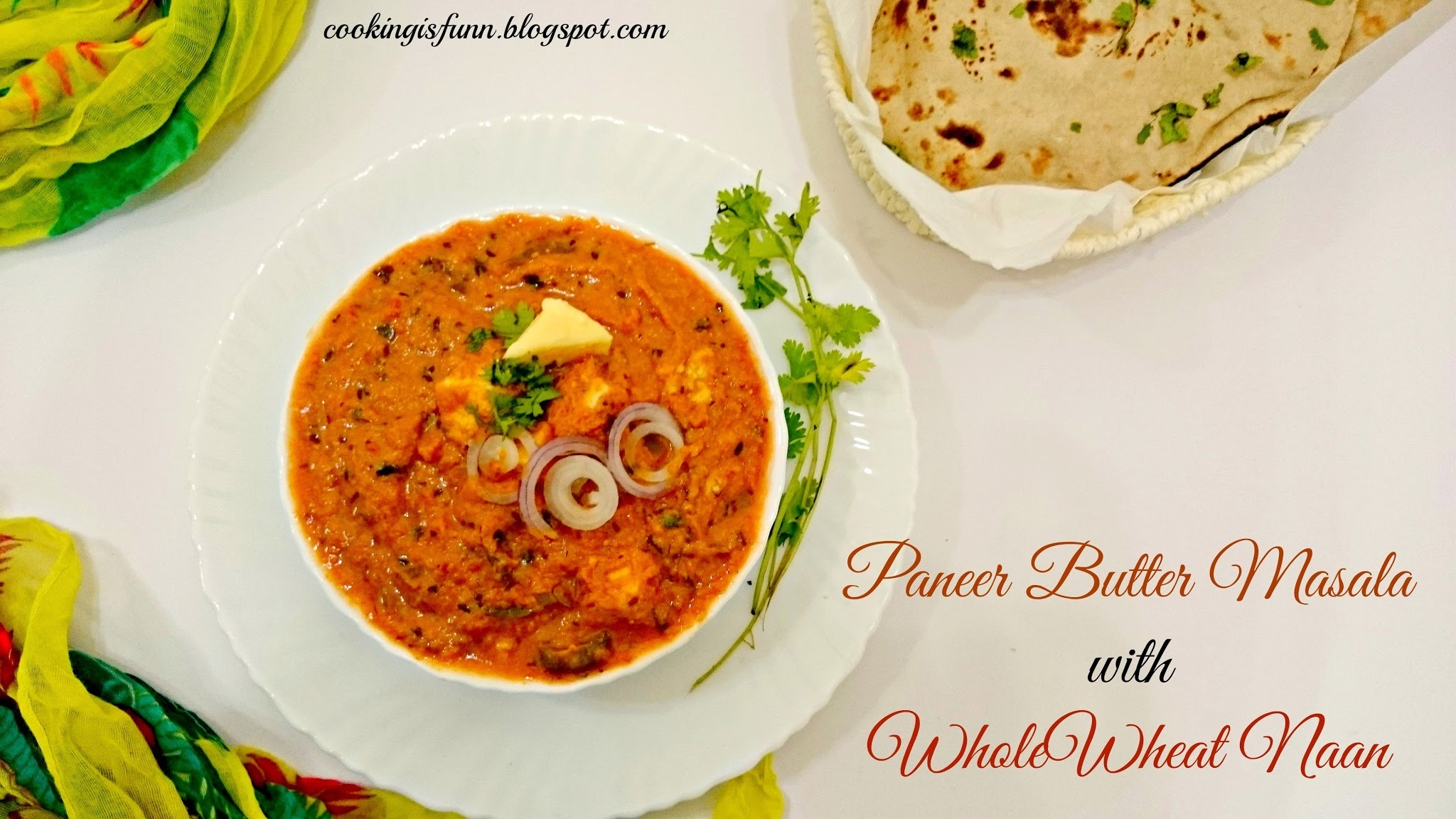 Paneer Butter Masala with Whole wheat Naan
