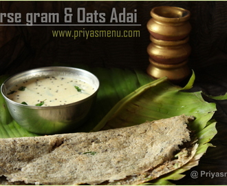 Horsegram & Oats Murungai Keerai Adai / Diet - Friendly Recipes 6 / #100dietrecipes