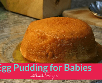 Egg Pudding for Babies (Without Sugar)
