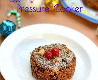 Eggless Plum Cake Recipe In Pressure Cooker–Christmas Fruit Cake Recipe