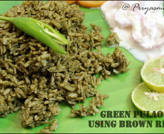 Green Pulao using Brown Rice / Diet Friendly Recipe - 45 / #100dietrecipes