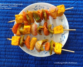 BABYCORN, CAPSICUM, PANEER, AND TOMATO ON SKEWER