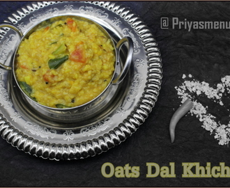 Oats - Dal Khichdi / Diet Friendly Recipe - 72 / #100dietrecipes
