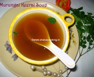 Murungai Keerai Soup - Drumstick Leaves Soup