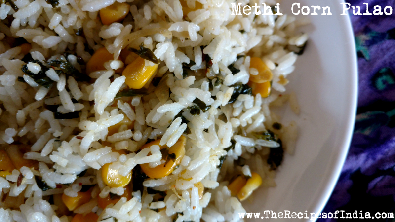 Methi Corn Pulao | Rice with Sweetcorn and Fenugreek Leaves