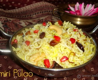 Kashmiri Pulao Recipe / Kashmiri Pulao Recipe - Saffron Rice With Fruits And Nuts