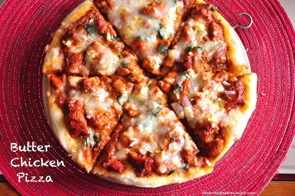 Butter Chicken Pizza  – Fusion Recipe