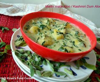 Methi Malai Aloo / Kashmiri Dum Aloo / Potato Recipe