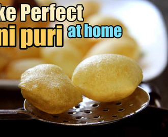 Pani Puri Recipe | Tips on How to Make Puri for Golgappa or Pani Puri