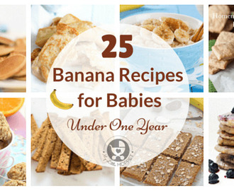 25 Banana Recipes for Babies Under One Year