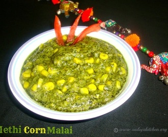 Methi Corn Malai Recipe / Methi Makai Malai / Fenugreek And Corn Curry Recipe