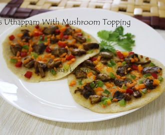 OATS UTHAPPAM WITH MUSHROOM TOPPING RECIPE /  INSTANT OATS UTHAPPAM