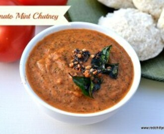 Tomato Mint Chutney – Side dish for Idly Dosa