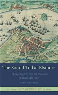The Sound Toll at Elsinore: Politics, Shipping and the Collection of Duties 1429-1857