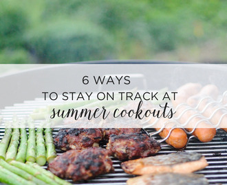 How to Stay on Track at Summer Cookouts