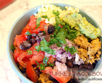 Turkey Taco Bowls with Cauliflower Rice, Easy Grain-Free, Sugar-Free, Dairy-Free Recipe