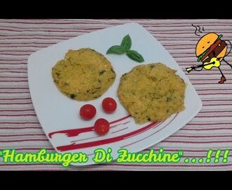 """Hamburger Di Zucchine""...!!! - YouTube"