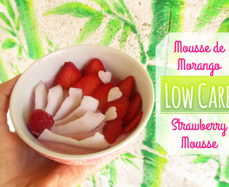 Mousse de Morango | Strawberry Mousse (Low Carb / Paleo / Vegan)