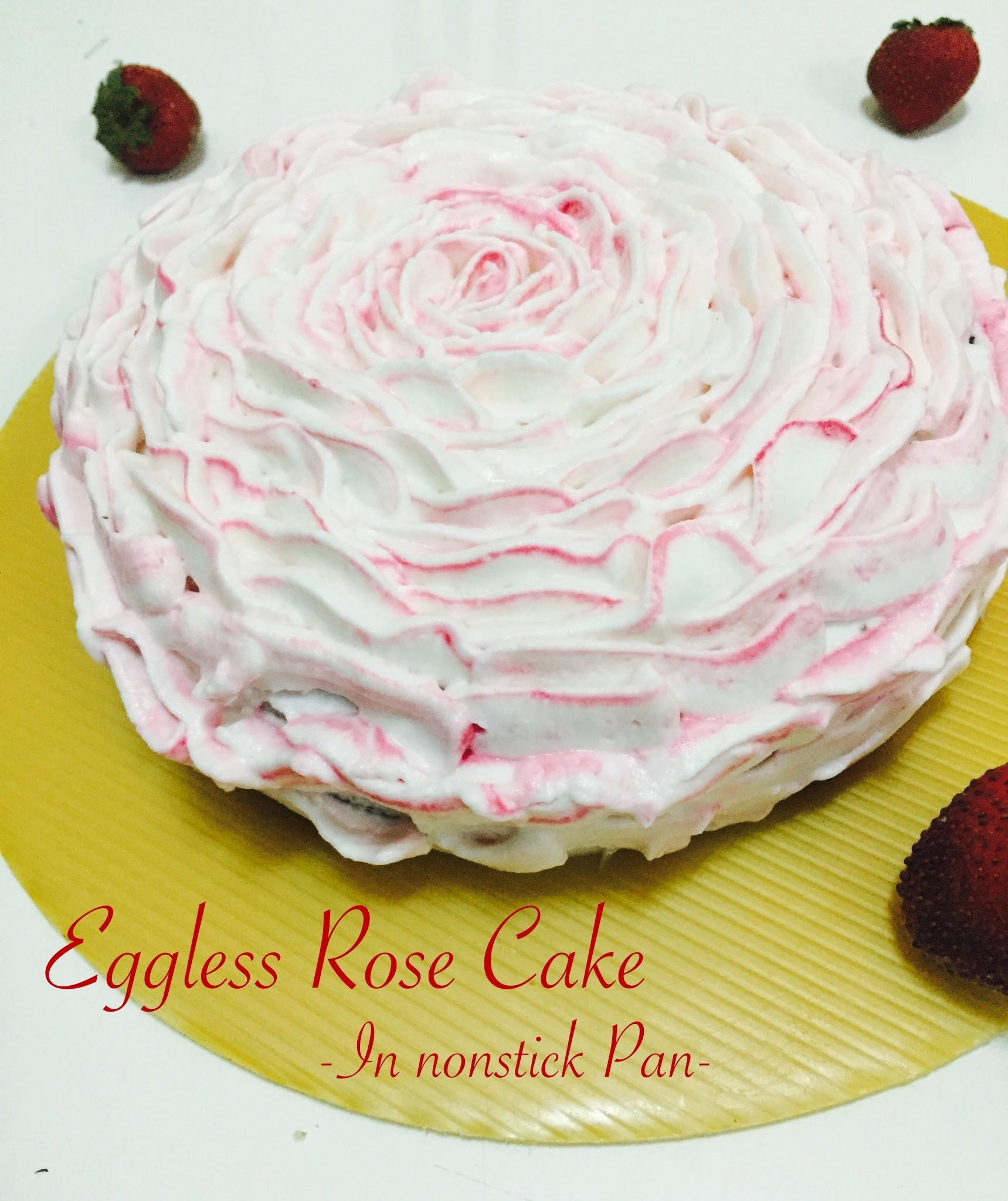 EGG-LESS ROSE CAKE