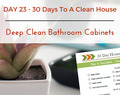 Day 23 – 30 Day House Cleaning Challenge: Deep Clean Bathroom Cabinets