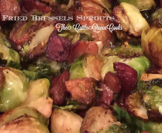 Fried Brussel Sprouts...