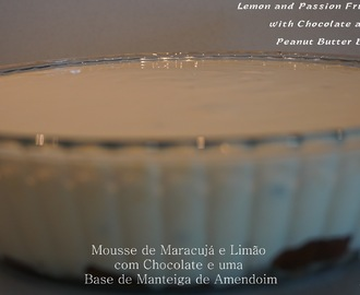 Lemon and Passion fruit Mousse with Chocolate and a Peanut Butter Base // Mousse de Maracujá e Limão com Chocolate e uma Base de Manteiga de Amendoim