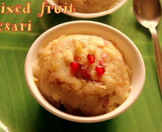 Mixed fruits kesari recipe – How to make fruit kesari recipe – Indian desserts