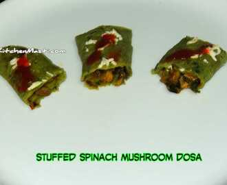 Stuffed Spinach Mushroom Dosa Recipe