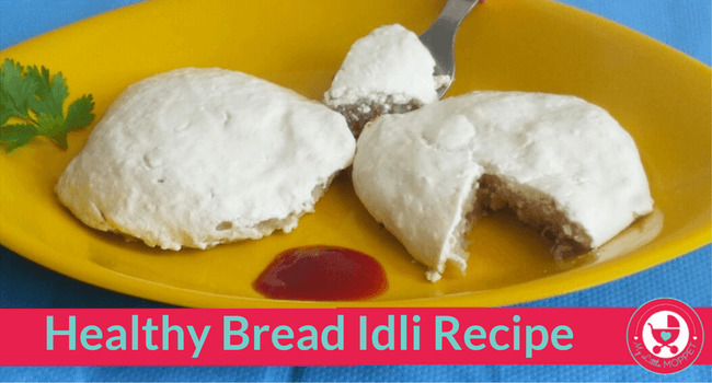 Healthy Bread Idli Recipe for Toddlers