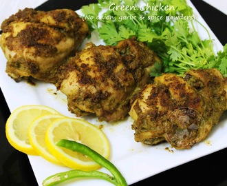 GREEN CHICKEN  - NO ONION NO GARLIC RECIPES / OIL LESS CHICKEN THIGH RECIPES