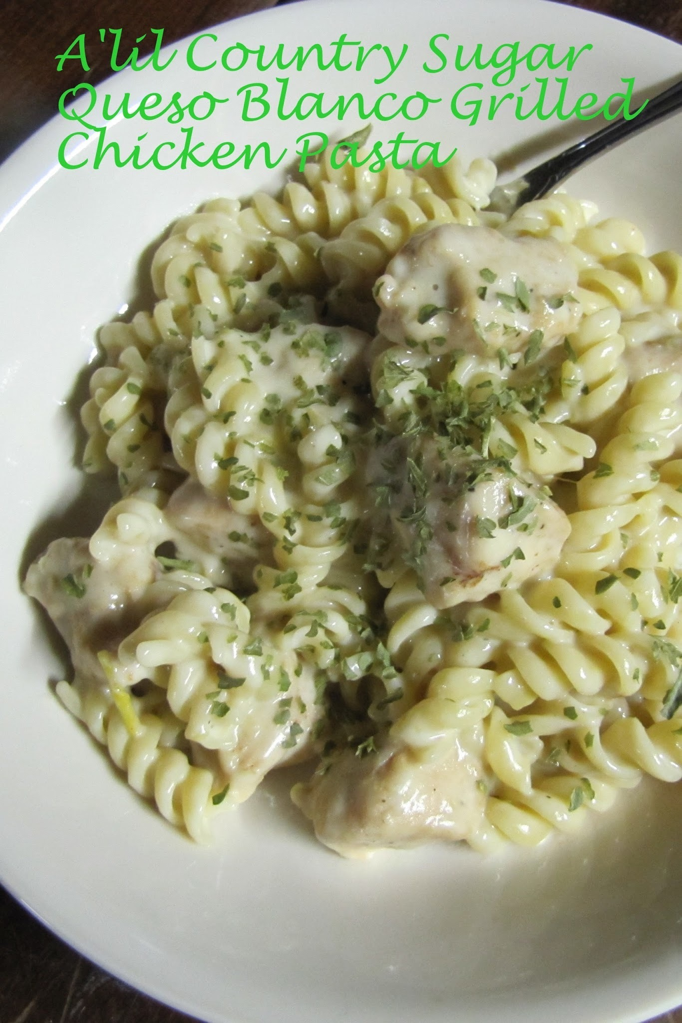 A Short Cut: Queso Blanco Grilled Chicken Pasta