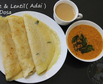 INDIAN DOSA RECIPE - ADAI RECIPE / RICE AND LENTILS DOSA