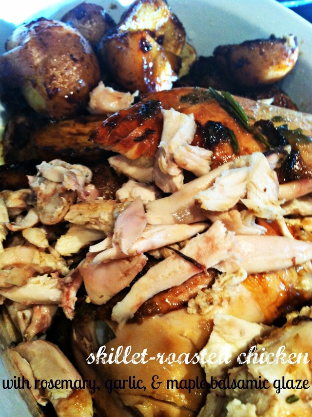 Skillet-Roasted Chicken w/Rosemary, Garlic, & Maple Glaze: TastyTuesday