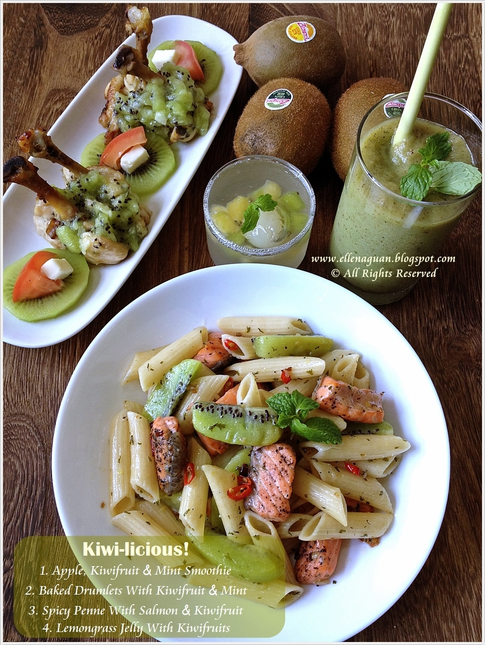 {Kiwifruits Feast} Apple, Kiwifruit Mint Smoothie, Baked Drumlets With Kiwifruit, Spicy Penne with Salmon and Kiwifruit plus Lemongrass Jelly with Kiwifruits