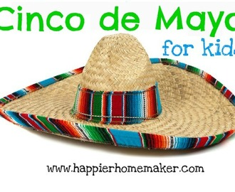 Cinqo de Mayo for Kids!