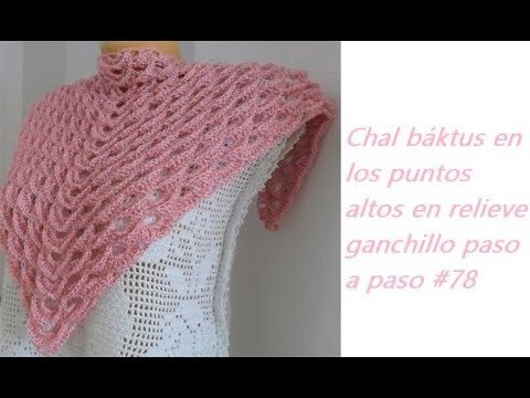 Chal báktus en los puntos altos en relieve ganchillo paso a paso #78
