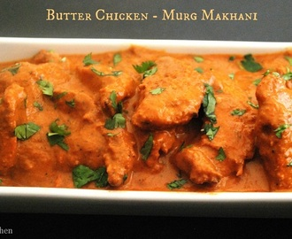 Butter Chicken - Murg Makhani - Chicken Makhani
