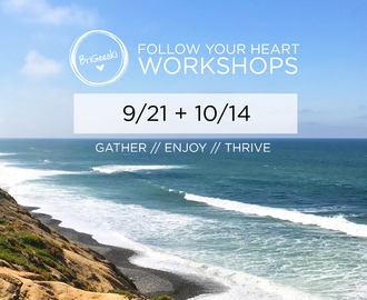 Follow Your Heart // Workshops 9/21, 10/14