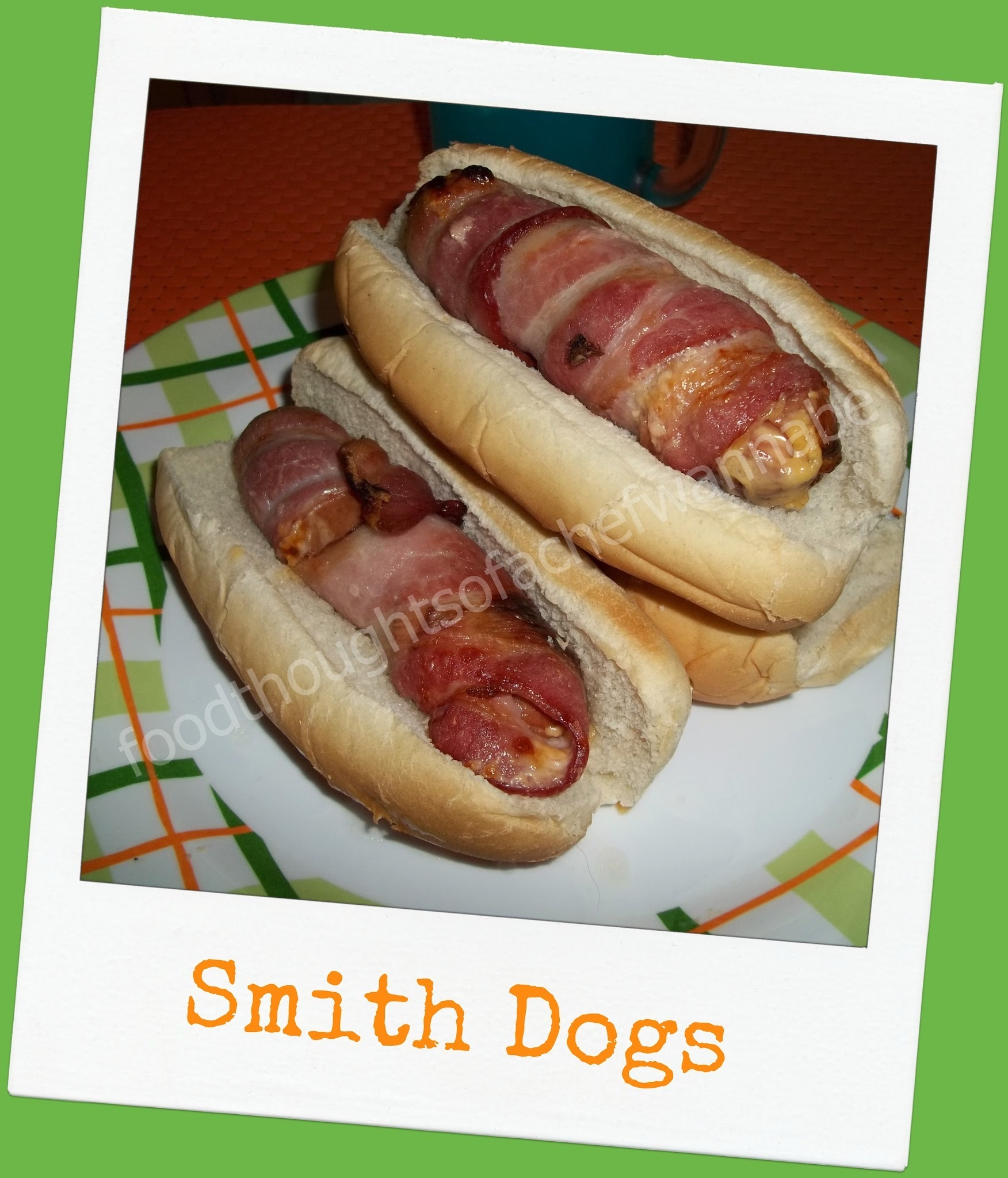 Hot Dogs...Smith style.  SMITH DOGS!