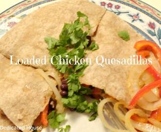 Loaded Chicken Quesadillas