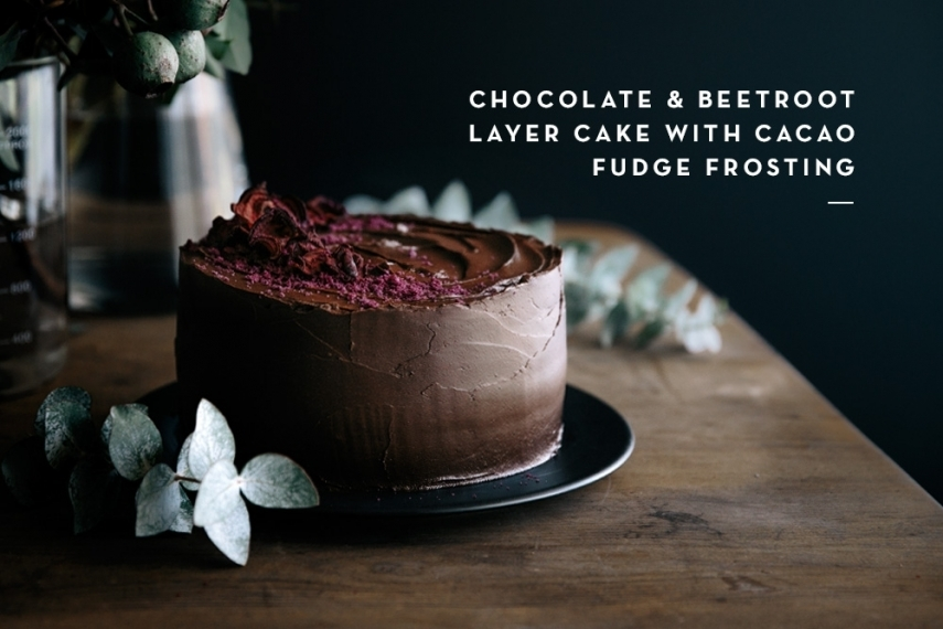Chocolate & Beetroot Layer Cake with Cacao Fudge Frosting